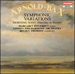 Arnold Bax: Symphonic Variations