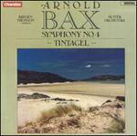Arnold Bax: Symphony No. 4; Tintagel