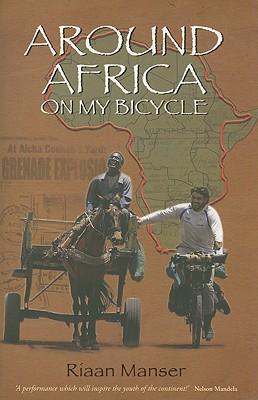Around Africa on My Bicycle - Manser, Riaan