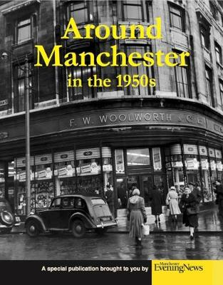 Around Manchester in the 1950's - Hardy, Clive