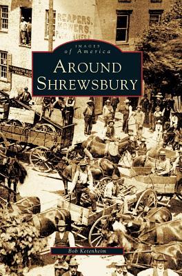 Around Shrewsbury - Ketenheim, Bob