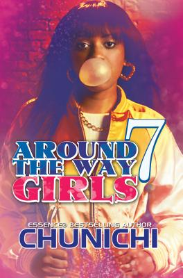Around the Way Girls 7 - Chunichi, and Williams, Karen P, and B L U N T