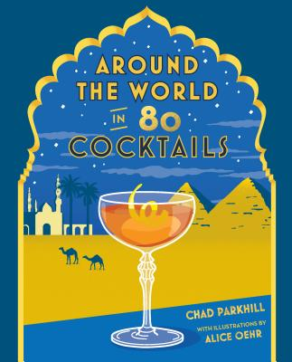 Around the World in 80 Cocktails - Parkhill, Chad