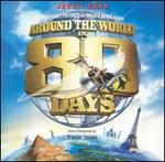 Around the World in 80 Days [Original 2004 Soundtrack]