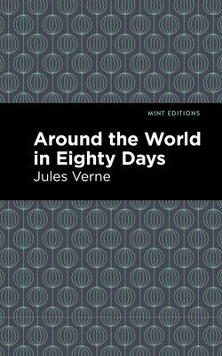 Around the World in 80 Days - Verne, Jules, and Editions, Mint (Contributions by)