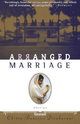 Arranged Marriage: Stories - Divakaruni, Chitra Banerjee