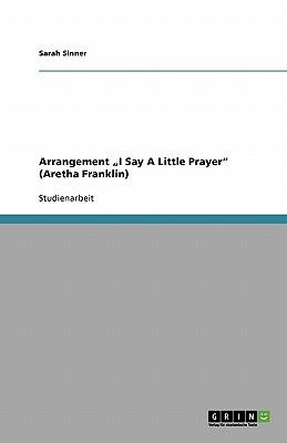 "Arrangement ""I Say a Little Prayer"" (Aretha Franklin) - Sinner, Sarah"