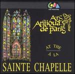 Ars Antiqua de Paris à la Sainte Chapelle