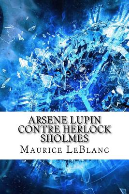 Ars?ne Lupin contre Herlock Sholm?s - Leblanc, Maurice