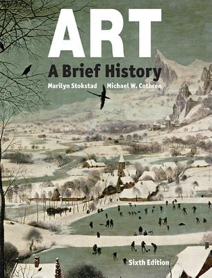 Art: A Brief History - Stokstad, Marilyn, and Cothren, Michael