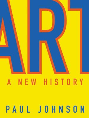Art: A New History - Johnson, Paul