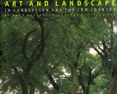Art and Landscape in Charleston and the Low Countr - Beardsley, John