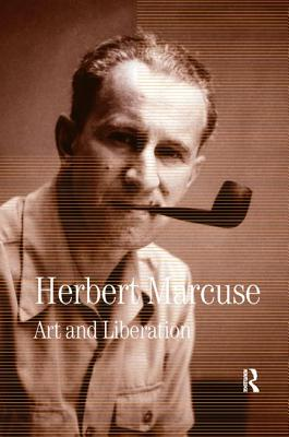 Art and Liberation: Collected Papers of Herbert Marcuse, Volume 4 - Marcuse, Herbert, and Kellner, Douglas (Editor)