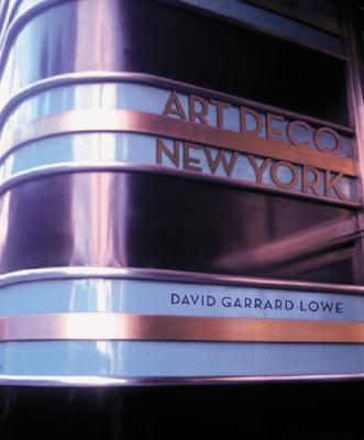 Art Deco New York - Lowe, David Garrard