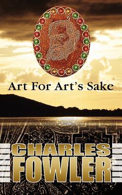 Art for Art's Sake - Fowler, Charles