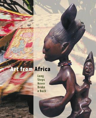 Art from Africa: Long Steps Never Broke a Back -