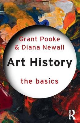Art History: The Basics - Pooke, Grant, and Newall, Diana