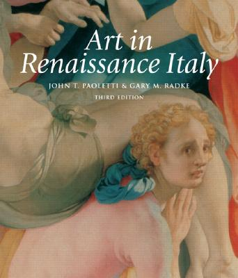 Art in Renaissance Italy, Perspectives Series - Paoletti, John T, and Radke, Gary M