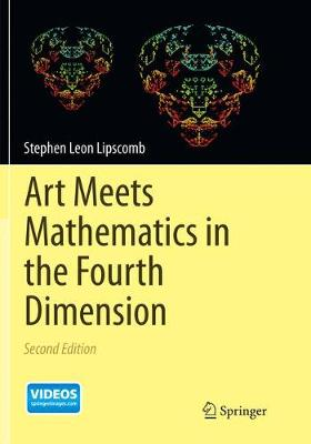 Art Meets Mathematics in the Fourth Dimension - Lipscomb, Stephen Leon