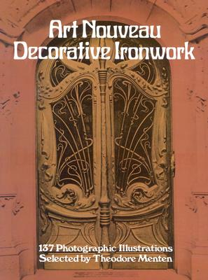 Art Nouveau Decorative Ironwork - Menten, Theodore (Selected by)