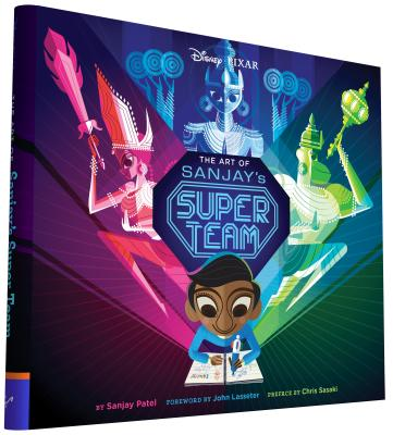 Art of Sanjay's Super Team - Patel, Sanjay, and Lasseter, John (Preface by)