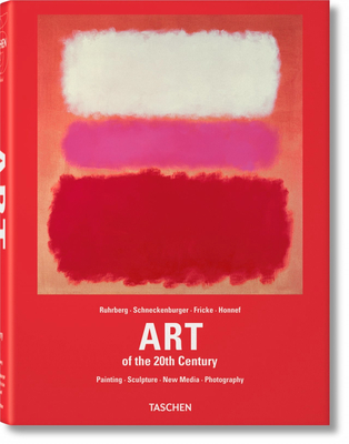 Art of the 20th Century - Ruhrberg, Karl, and Schneckenburger, Manfred, and Fricke, Christiane