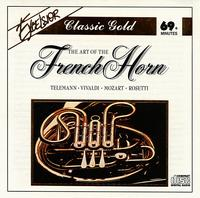 Art of the French Horn - Alfred Sous (oboe); Alois Spach (horn); Erich Penzel (horn); Gottfried Roth (horn); Hans Bogacchi (oboe); Joze Falout (horn)