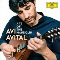 Art of the Mandolin - Alon Sariel (mandolin); Anneleen Lenaerts (harp); Avi Avital (mandolin); Ophira Zakaï (theorbo); Patrick Sepec (cello);...