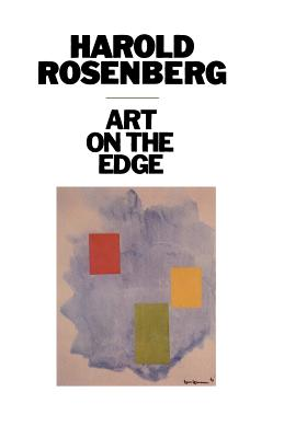 Art on the Edge: Creators and Situations - Rosenberg, Harold