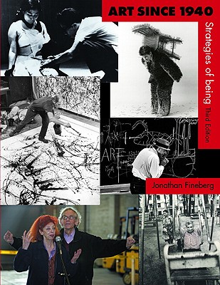Art Since 1940: Strategies of Being - Fineberg, Jonathan