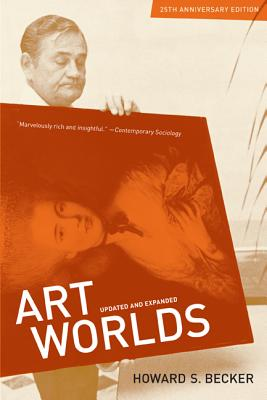 Art Worlds: 25th Anniversary Edition, Updated and Expanded - Becker, Howard S