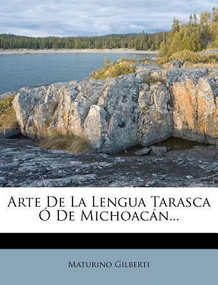 Arte de La Lengua Tarasca O de Michoacan - Gilberti, Maturino