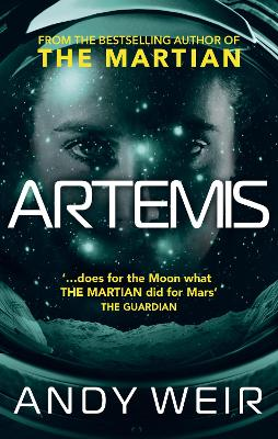 Artemis: A gripping sci-fi thriller from the author of The Martian - Weir, Andy