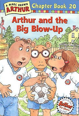 Arthur and the Big Blow-Up - Krensky, Stephen, Dr.
