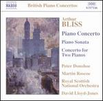 Arthur Bliss: Piano Concerto; Piano Sonata; Concerto for Two Pianos