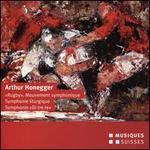"""Arthur Honegger: """"Rugby"""" Mouvement symphonique; Symphonie liturgique; Symphonie """"Di tre re"""""""