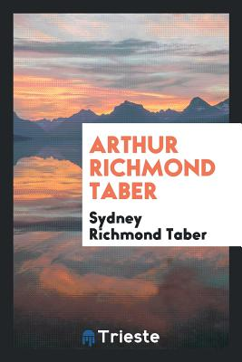 Arthur Richmond Taber - Taber, Sydney Richmond