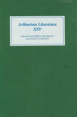Arthurian Literature - Archibald, Elizabeth (Editor), and Johnson, David F (Editor)