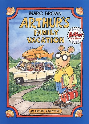 Arthur's Family Vacation: An Arthur Adventure - Brown, Marc Tolon, and Boden, Rebecca, Professor