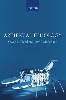 Artificial Ethology - Holland, Owen, and McFarland, David