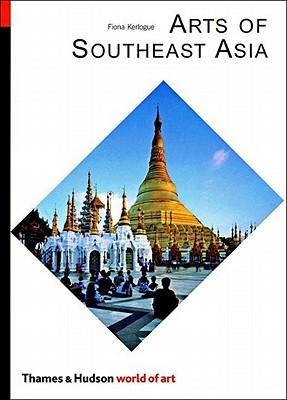 Arts of Southeast Asia - Kerlogue, Fiona