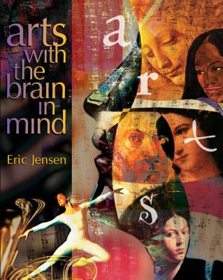 Arts with the Brain in Mind - Jensen, Eric, S.J.