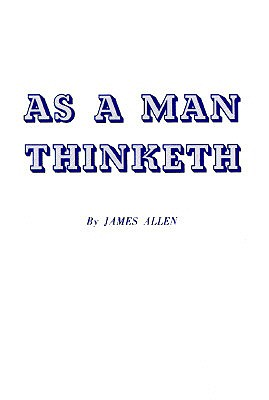 As a Man Thinketh - Allen, James (Foreword by)