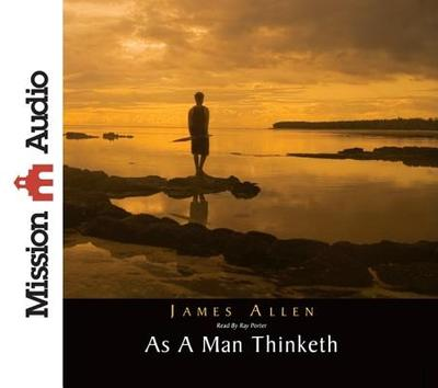 As a Man Thinketh - Allen, James, and Porter, Ray (Read by)