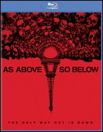 As Above, So Below [Blu-ray] - John E. Dowdle