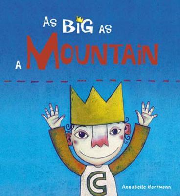 As Big as a Mountain - Hartmann, Annabelle