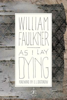 As I Lay Dying - Faulkner, William, and Doctorow, E L, Mr. (Foreword by)