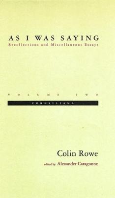 As I Was Saying: Cornelliana - Rowe, Colin