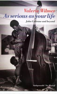As Serious as Your Life: The Story of the New Jazz - Wilmer, Valerie