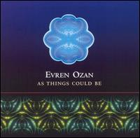 As Things Could Be - Evren Ozan